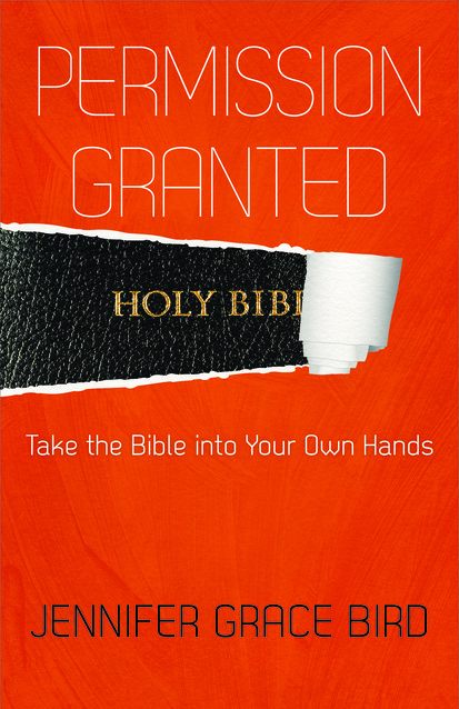 Permission Granted--Take the Bible into Your Own Hands