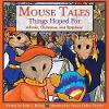 Mouse Tales-things Hoped for
